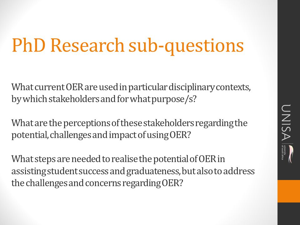 PhD Research sub-questions What current OER are used in particular disciplinary contexts, by which stakeholders and for what purpose/s.