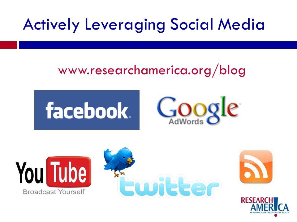 Actively Leveraging Social Media www.researchamerica.org/blog