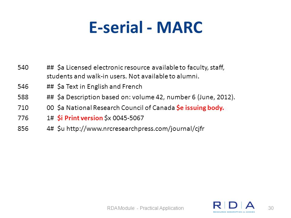 E-serial - MARC 540## $a Licensed electronic resource available to faculty, staff, students and walk-in users. Not available to alumni. 546## $a Text