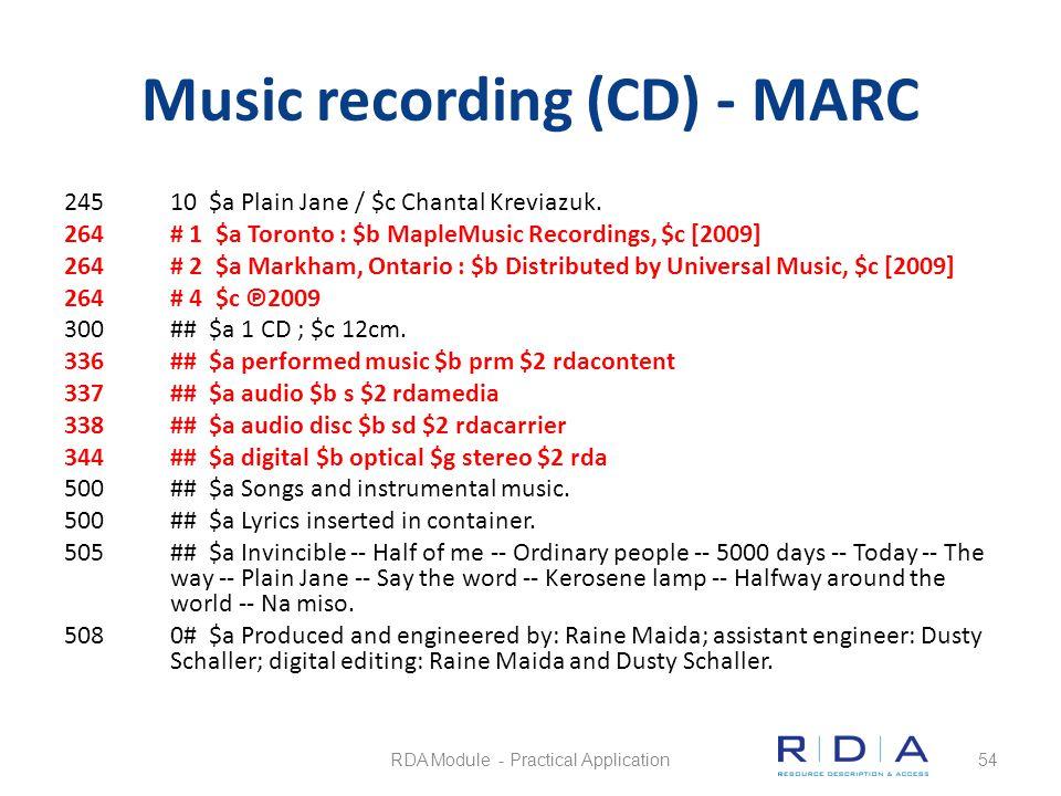 Music recording (CD) - MARC 24510 $a Plain Jane / $c Chantal Kreviazuk. 264# 1 $a Toronto : $b MapleMusic Recordings, $c [2009] 264# 2 $a Markham, Ont