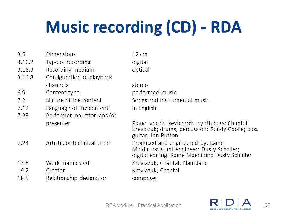 Music recording (CD) - RDA 3.5Dimensions12 cm 3.16.2Type of recordingdigital 3.16.3Recording mediumoptical 3.16.8Configuration of playback channelsste