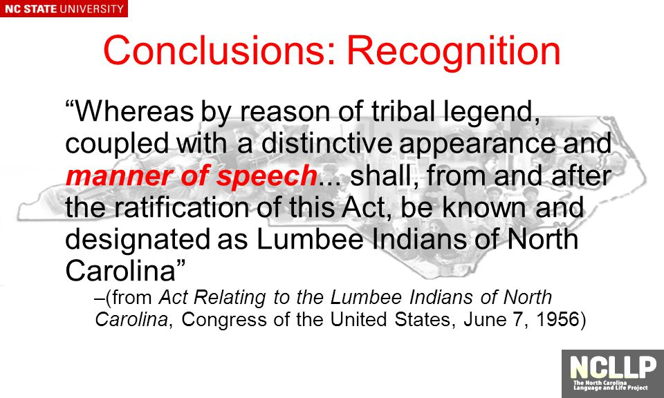 Conclusions: Recognition Whereas by reason of tribal legend, coupled with a distinctive appearance and manner of speech...