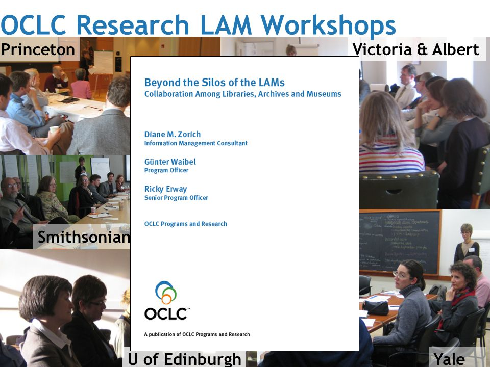 Günter Waibel – Leadership through Collaboration | Smithsonian Institution 09-20-2010 Princeton Smithsonian Victoria & Albert U of EdinburghYale OCLC Research LAM Workshops