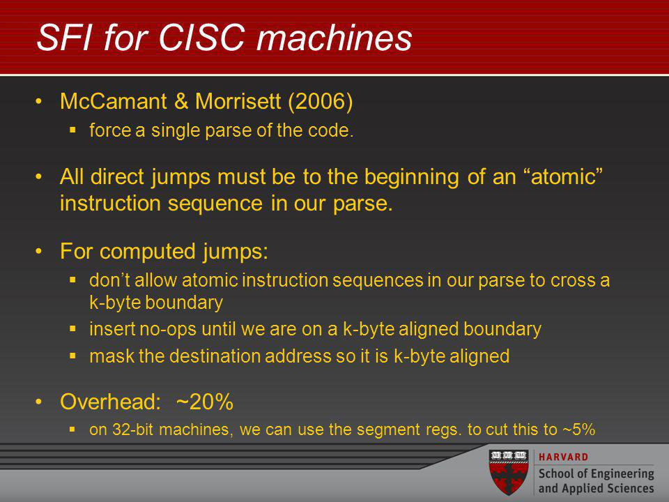 SFI for CISC machines McCamant & Morrisett (2006) force a single parse of the code.