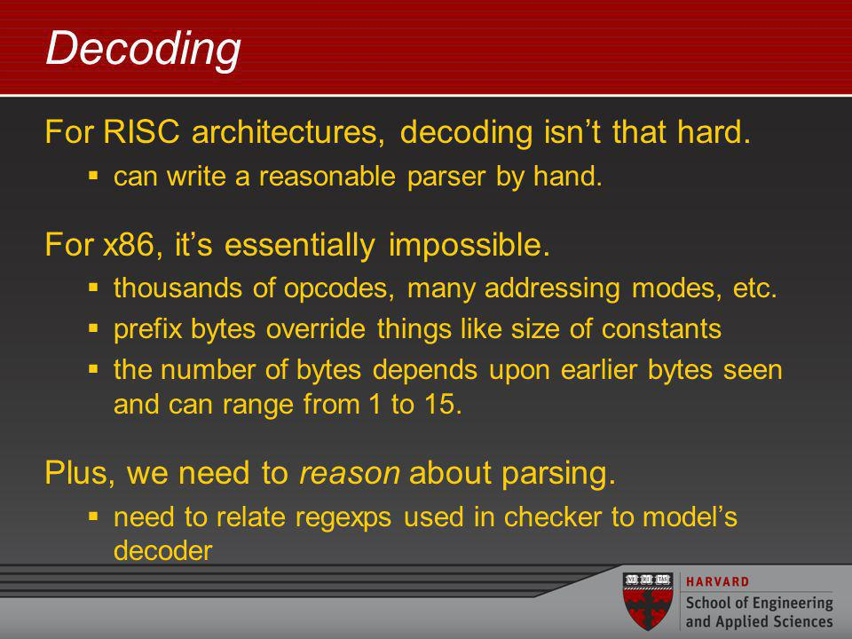 Decoding For RISC architectures, decoding isnt that hard.