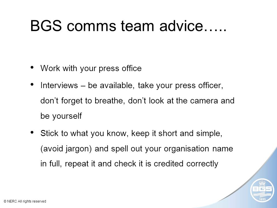 © NERC All rights reserved BGS comms team advice…..