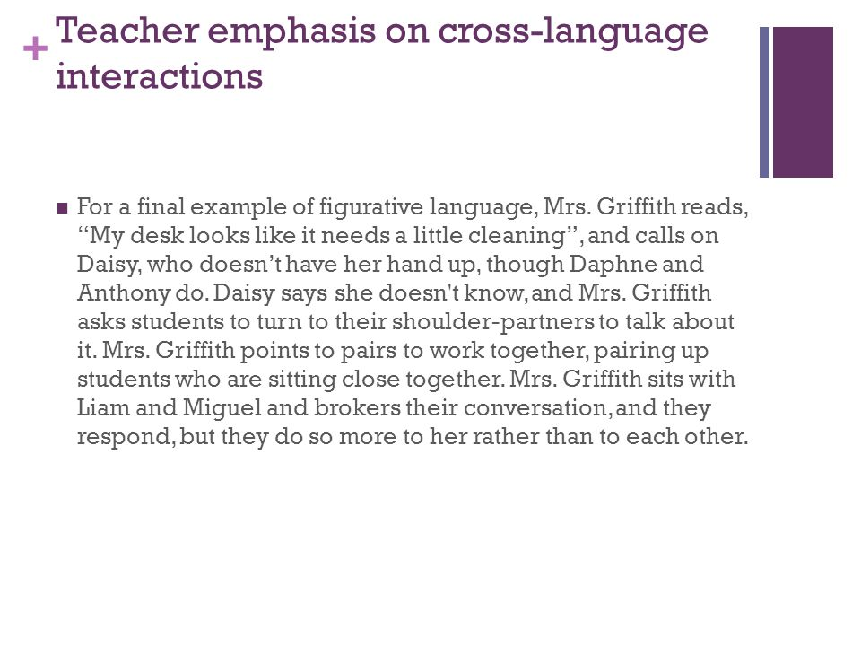 + Teacher emphasis on cross-language interactions For a final example of figurative language, Mrs.