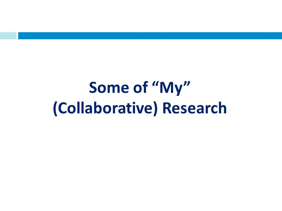 Some of My (Collaborative) Research