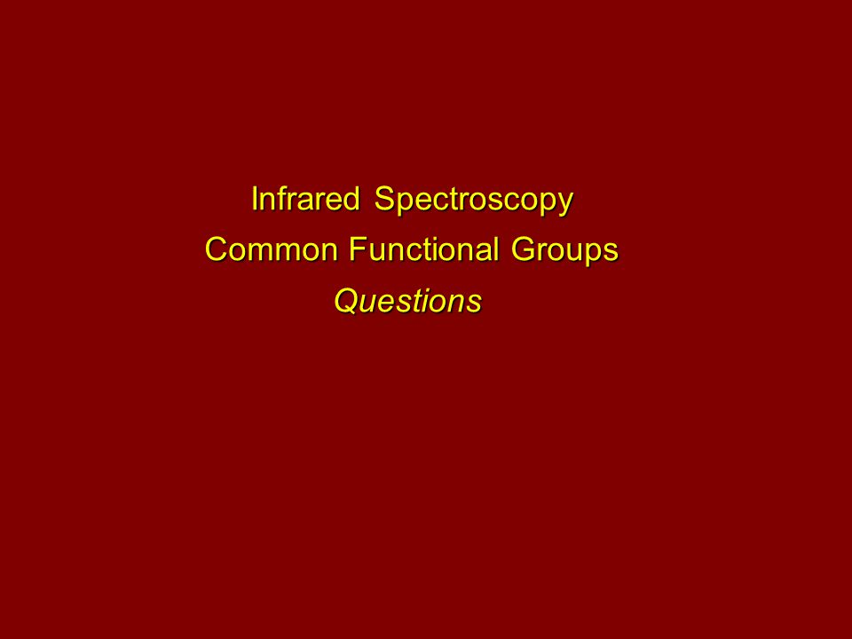 Infrared Spectroscopy Common Functional Groups Questions