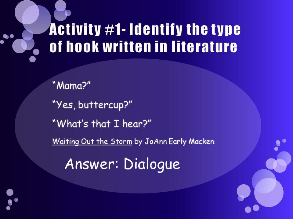 Answer: Dialogue