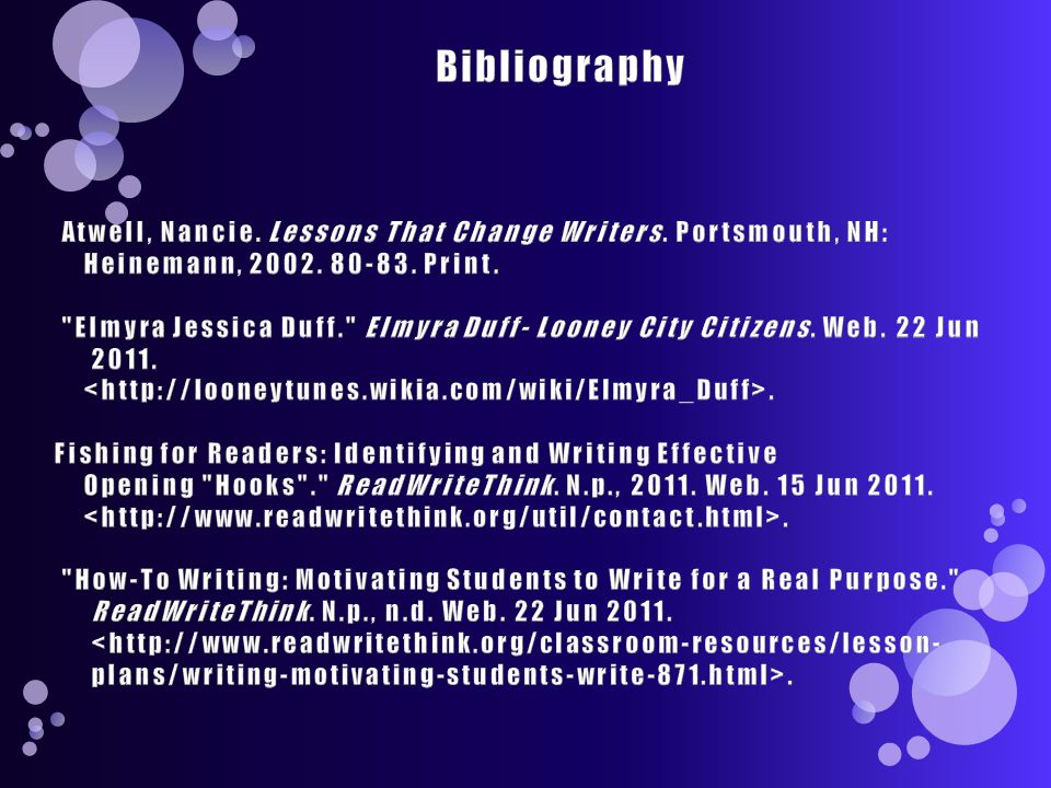 Bibliography Atwell, Nancie. Lessons That Change Writers. Portsmouth, NH: Heinemann, 2002. 80-83. Print.
