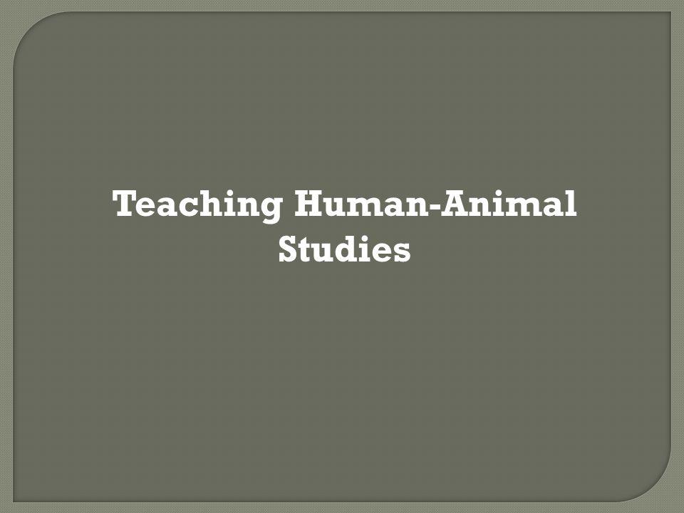 Teaching Human-Animal Studies