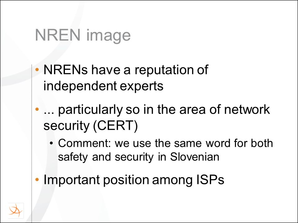 NREN image NRENs have a reputation of independent experts...