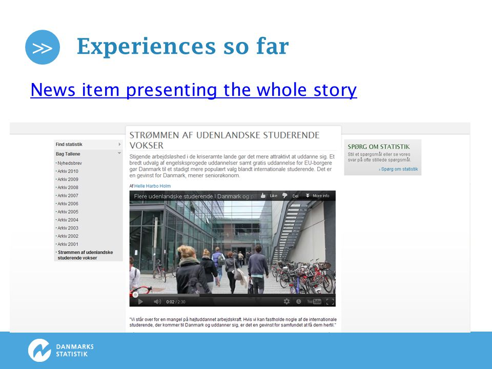 >> Experiences so far Perspective on a story