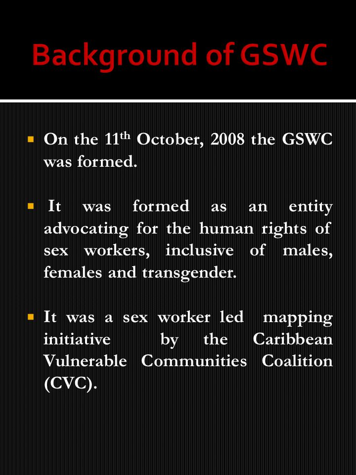 On the 11 th October, 2008 the GSWC was formed.