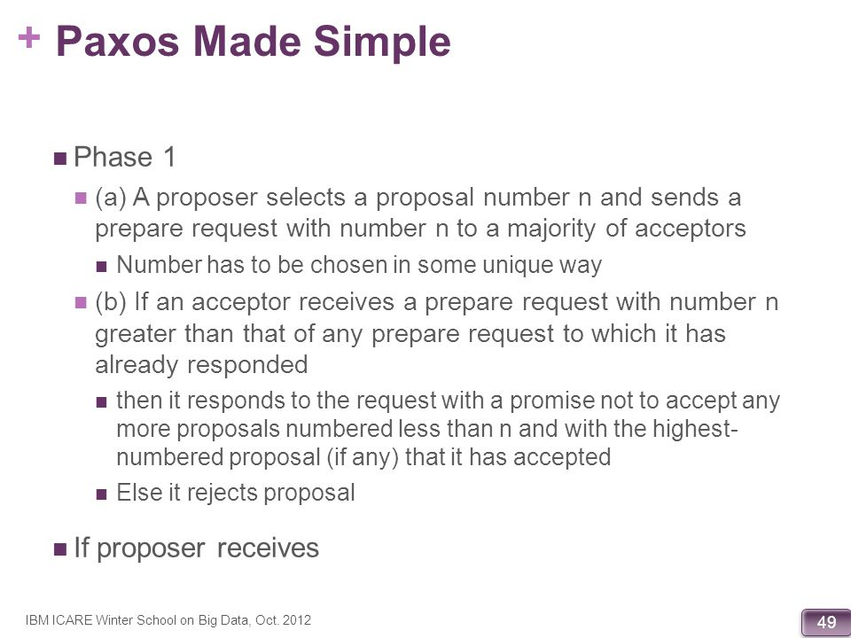 + 49 Paxos Made Simple Phase 1 (a) A proposer selects a proposal number n and sends a prepare request with number n to a majority of acceptors Number