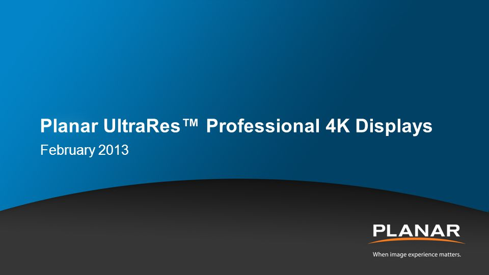 Planar UltraRes 4K Displays Ultra HD for Professional Applications Confidential | Planar Systems 22 84 diagonal, 3840 x 2160 resolution Outstanding image quality Optimized for leading resolution-rich commercial applications Advanced industrial design for function and style Configuration options tailored to a range of commercial requirements Advanced energy efficient architecture