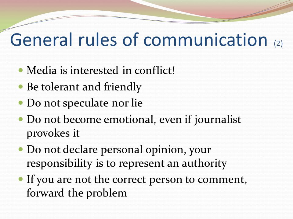 General rules of communication (2) Media is interested in conflict.
