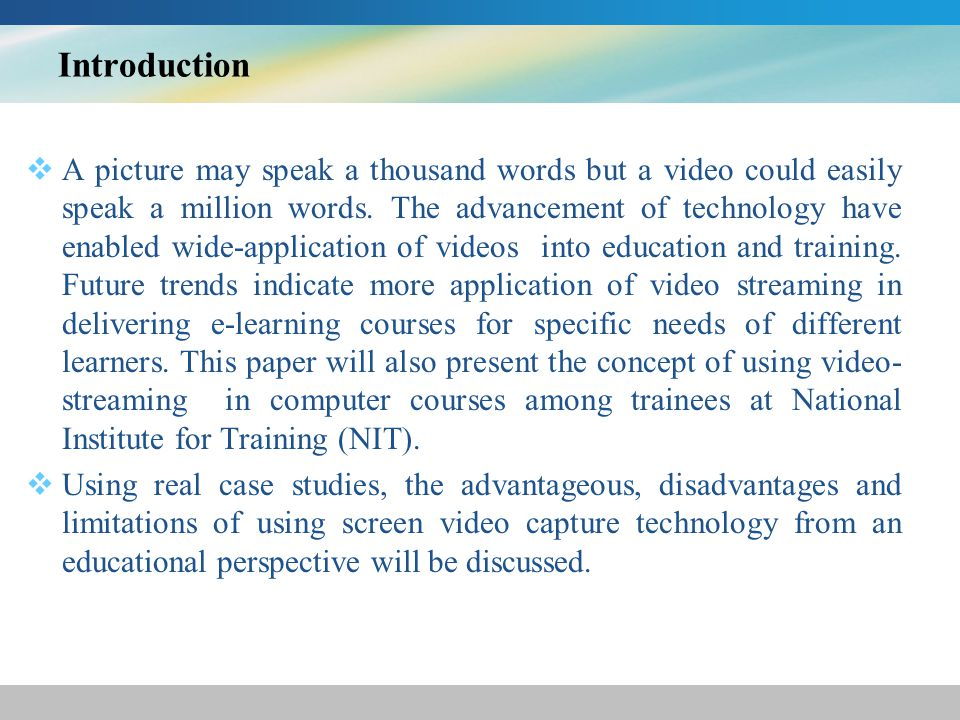 Demonstration video aims at representing content and procedures in which the learners find difficult to comprehend the text-based materials.