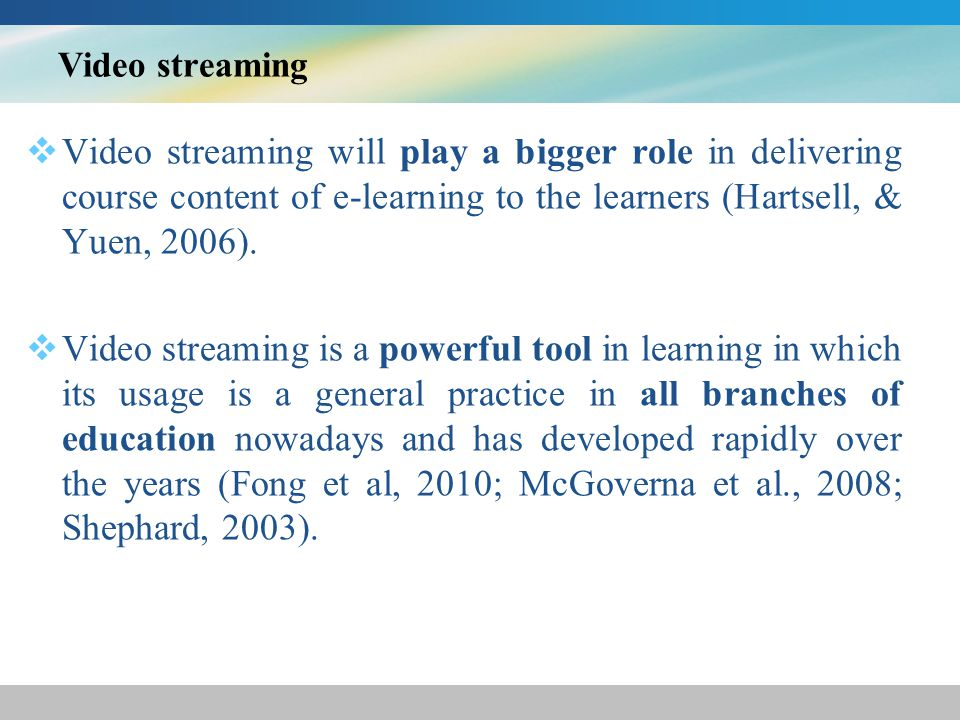 Video streaming Fong et al, (2010) and Shephard (2003) reports that the most of educational experts agree that video is better shown in short objects so as to maximise learners concentration.