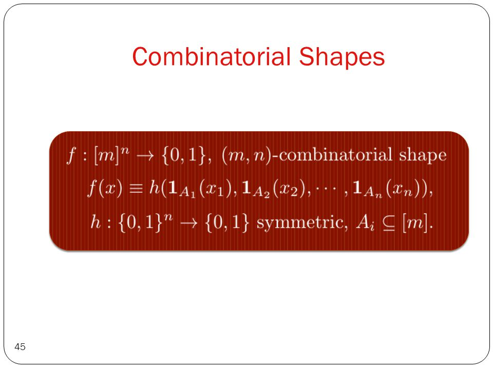 Combinatorial Shapes 45
