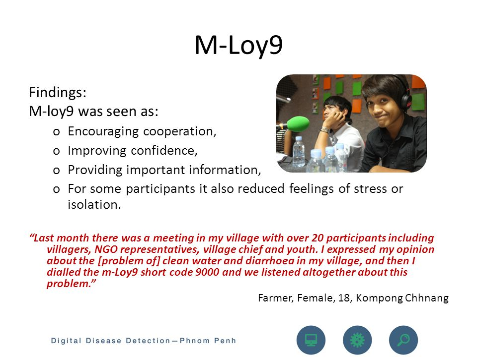 Findings: M-loy9 was seen as: oEncouraging cooperation, oImproving confidence, oProviding important information, oFor some participants it also reduced feelings of stress or isolation.