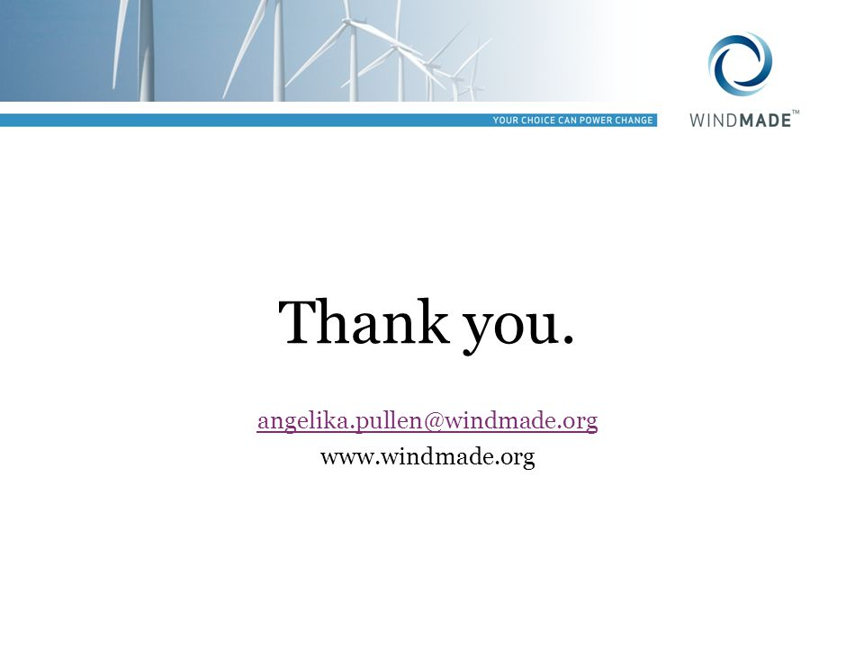 Thank you. angelika.pullen@windmade.org www.windmade.org