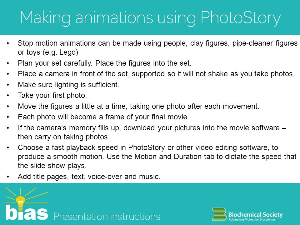 Stop motion animations can be made using people, clay figures, pipe-cleaner figures or toys (e.g.