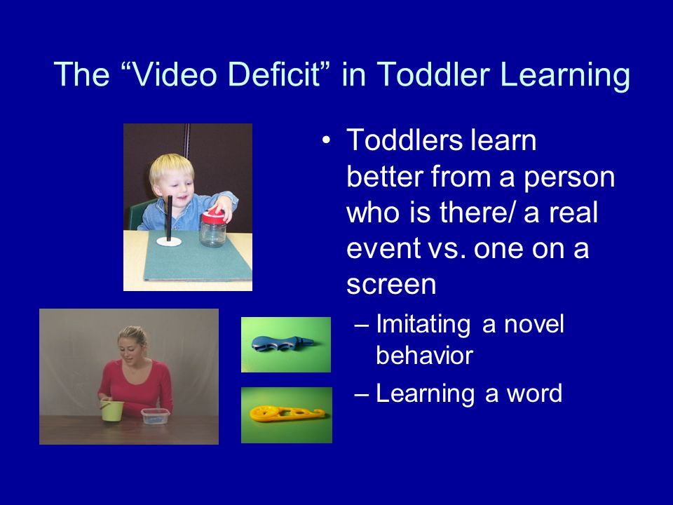 3-year-olds 4-week study Children watch storybooks on video Pre- & post-test of vocabulary (story & general) Post-test story comprehension Strouse, ODoherty, & Troseth (2013, Developmental Psychology)