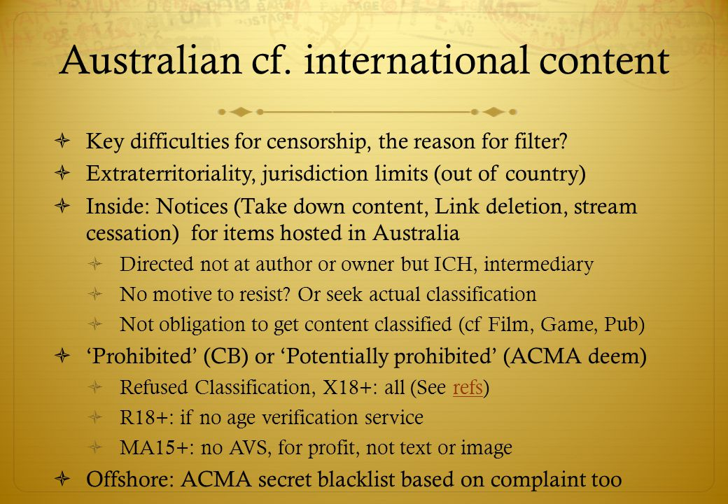 Australian cf. international content Key difficulties for censorship, the reason for filter.