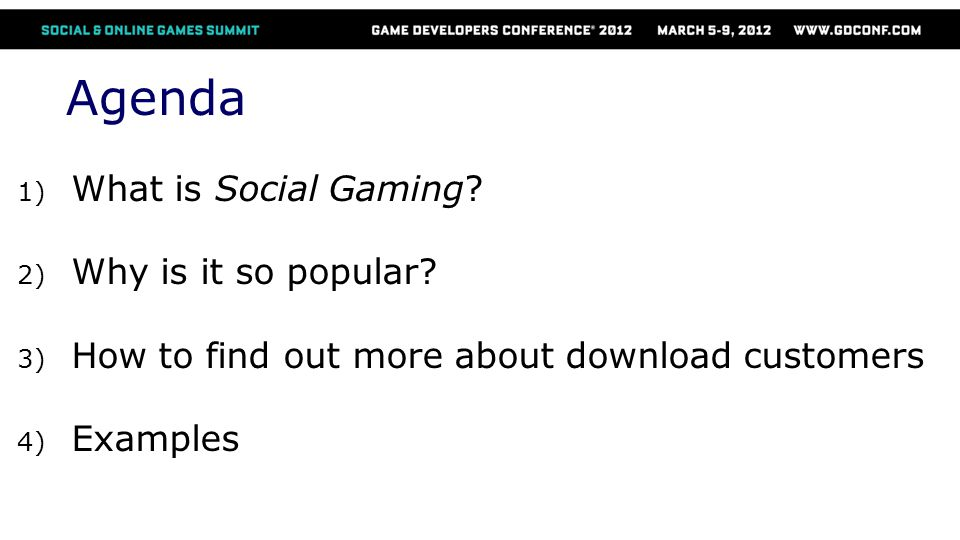 What is a Social Game.But theyre not social. A game played on a Social Network So what is a game.