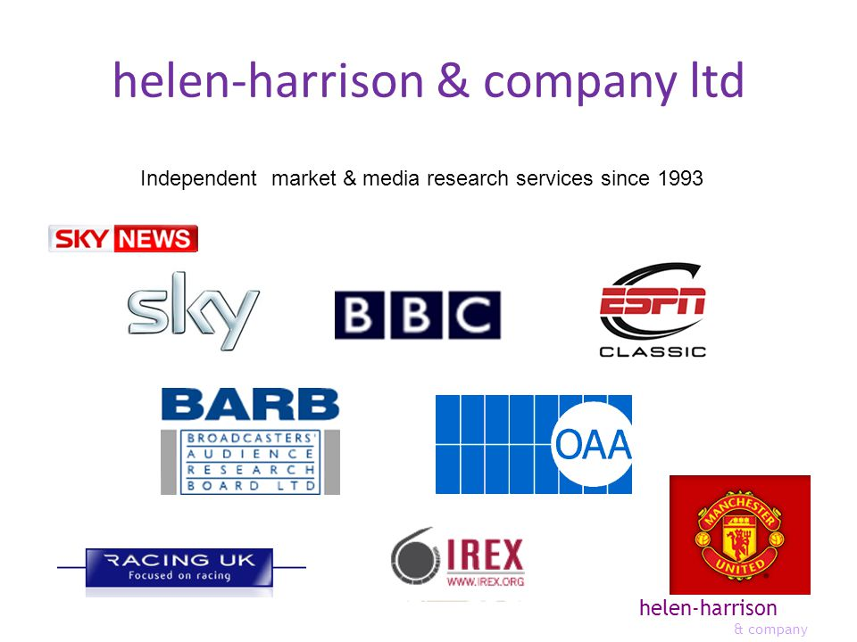 helen-harrison & company helen-harrison & company ltd Independent market & media research services since 1993