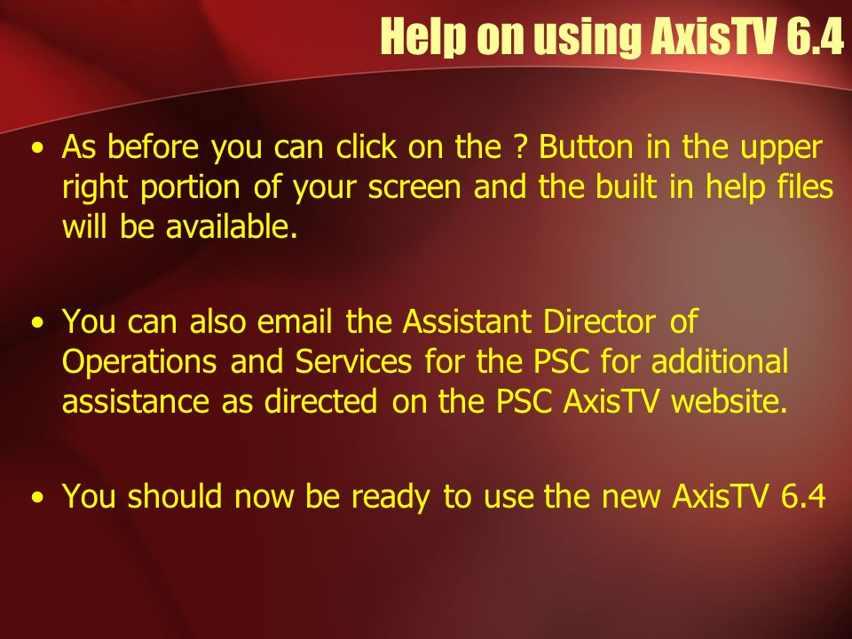 Help on using AxisTV 6.4 As before you can click on the .