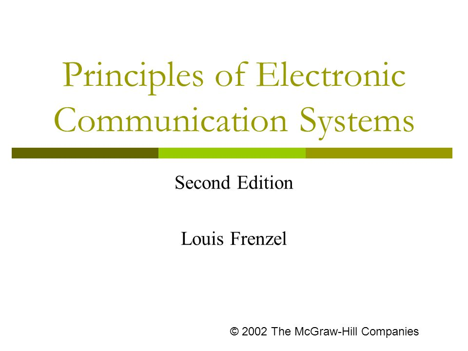 Principles of Electronic Communication Systems Second Edition Louis Frenzel © 2002 The McGraw-Hill Companies