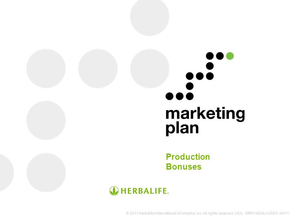 Production Bonuses © 2011 Herbalife International of America, Inc.