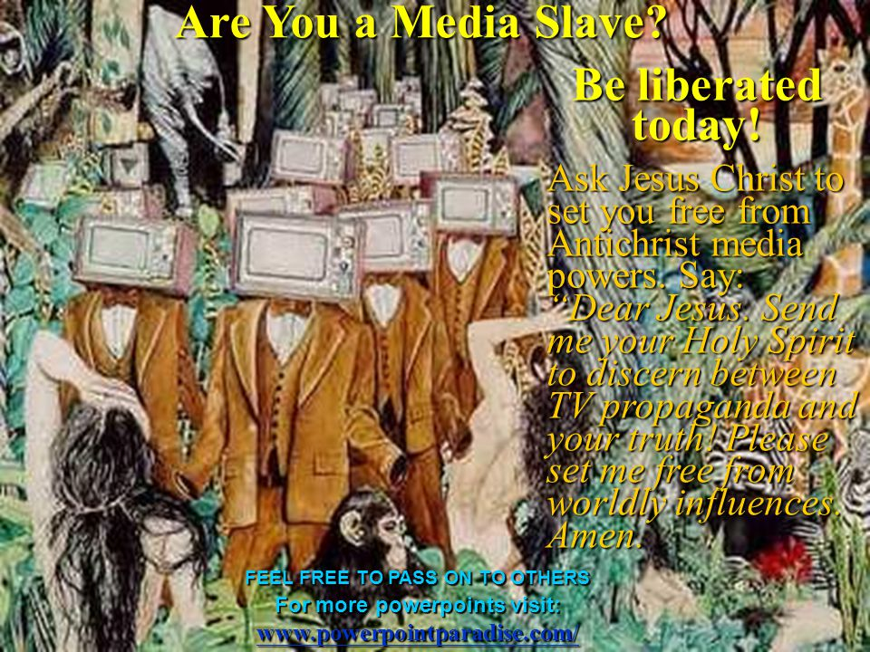 Are You a Media Slave.Be liberated today.
