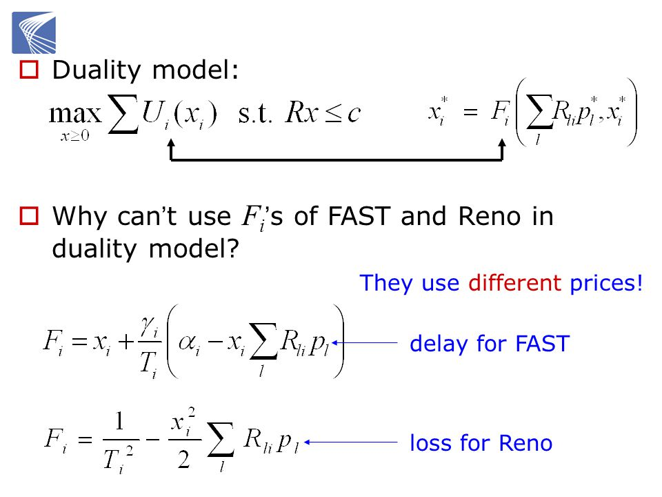 Duality model: Why can t use F i s of FAST and Reno in duality model.
