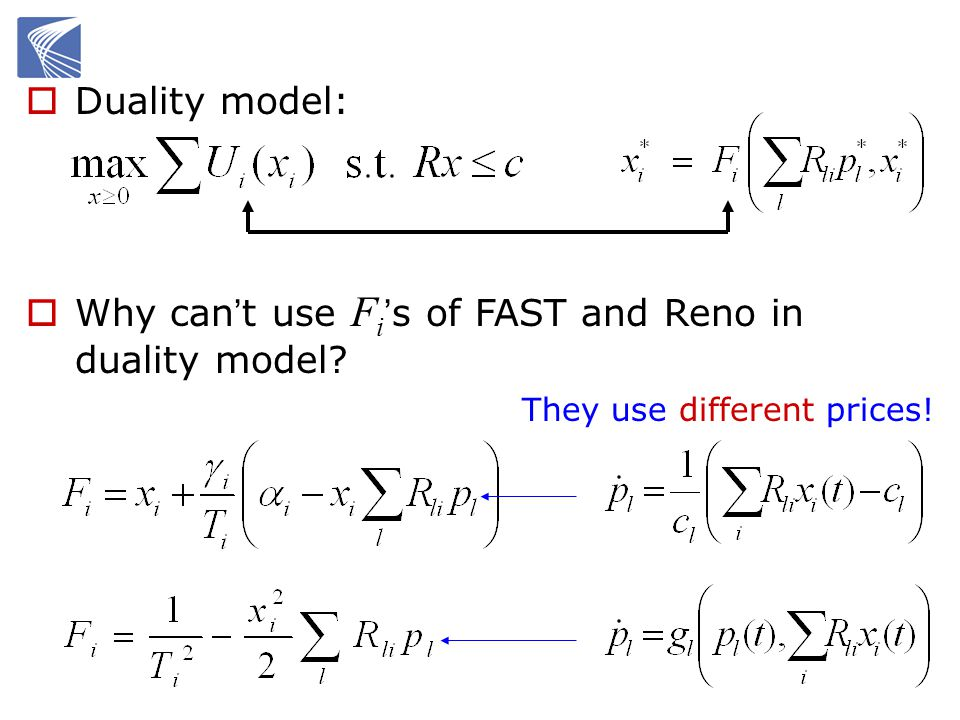 Duality model: Why can t use F i s of FAST and Reno in duality model? They use different prices!