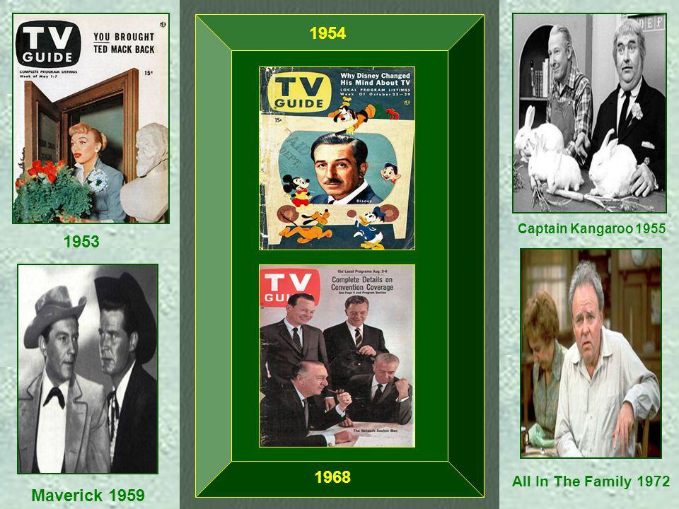 1953 Captain Kangaroo 1955 Maverick 1959 All In The Family 1972 1954 1968