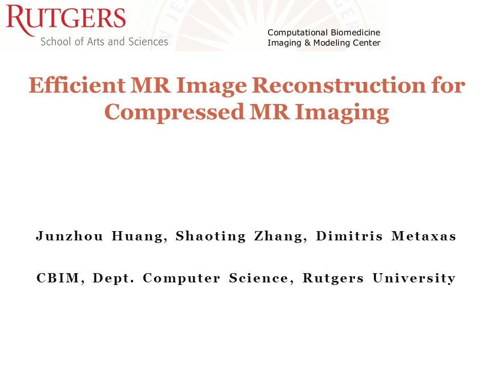 Outline Introduction Compressed MR Image Reconstruction Related Work Different algorithms for this problem Proposed Algorithms Fast Composite Splitting Algorithm (FCSA) Experimental Results Visual and Statistical Comparisons Conclusions