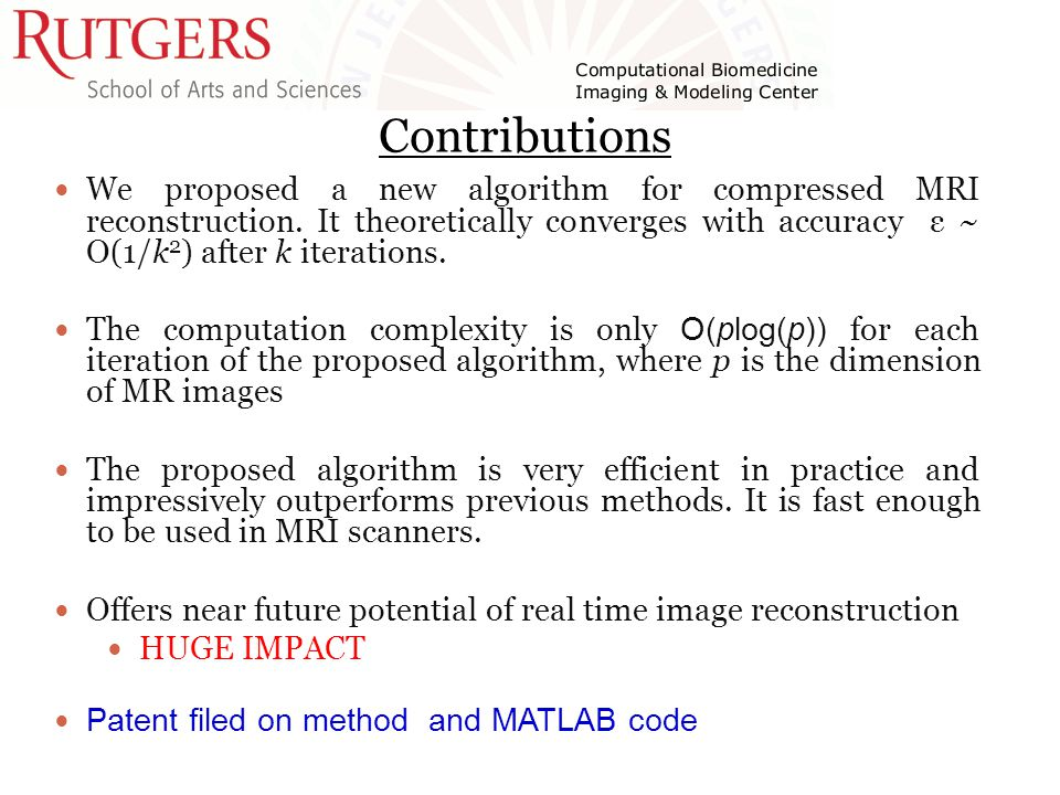 Contributions We proposed a new algorithm for compressed MRI reconstruction.