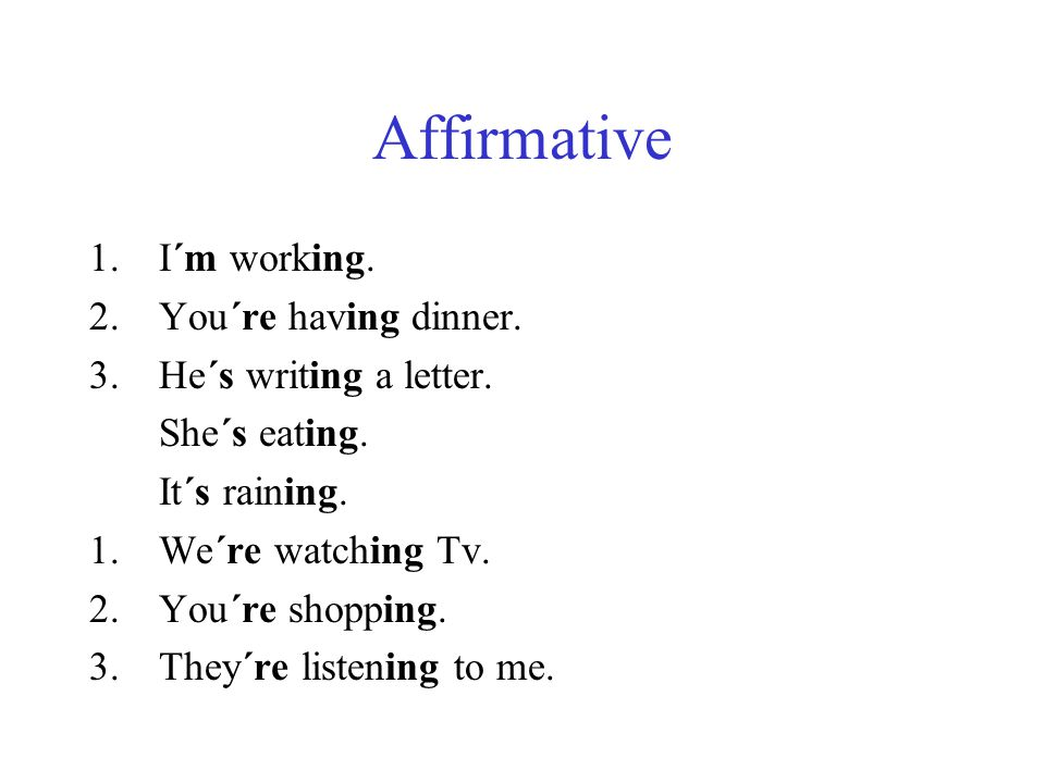 Regular verbs - affirmative 1.I work.2.You work. 3.!He works.