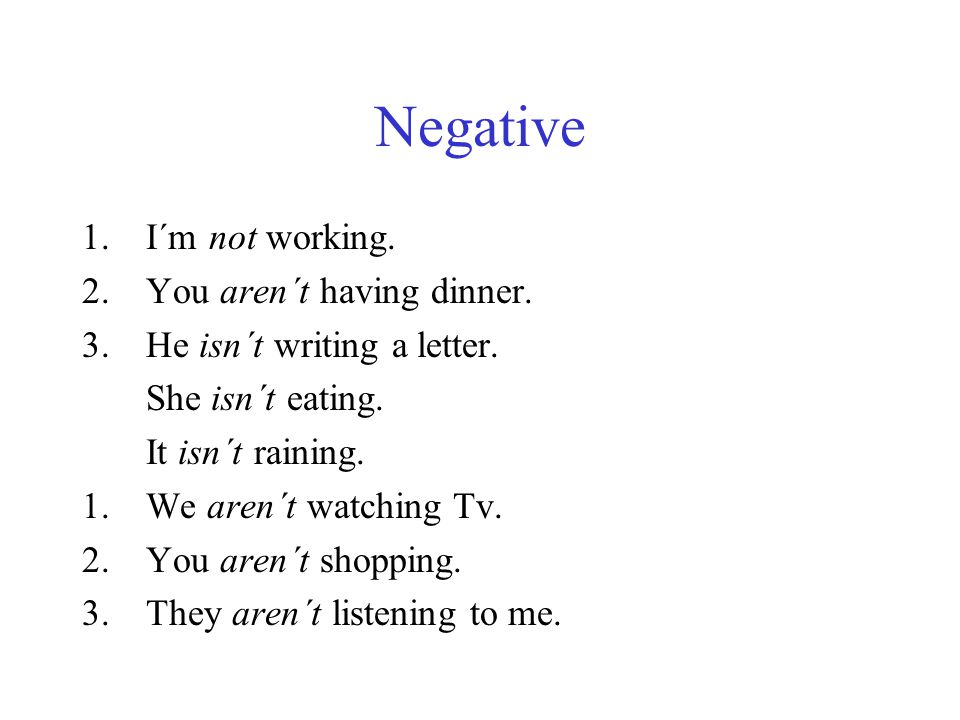 Regular verbs - negative 1.I don´t work.( do not) 2.You don´t work.