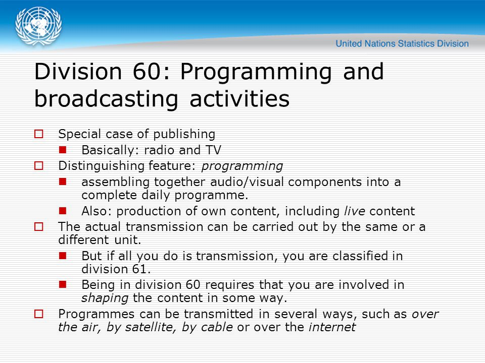 Special case of publishing Basically: radio and TV Distinguishing feature: programming assembling together audio/visual components into a complete daily programme.