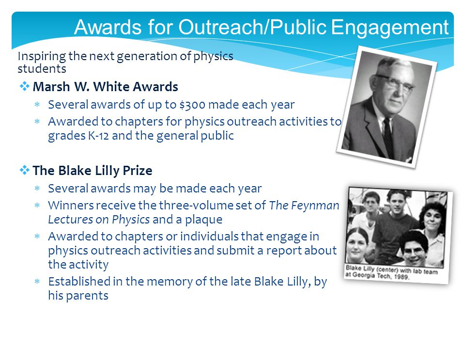 Awards for Outreach/Public Engagement Inspiring the next generation of physics students Marsh W.