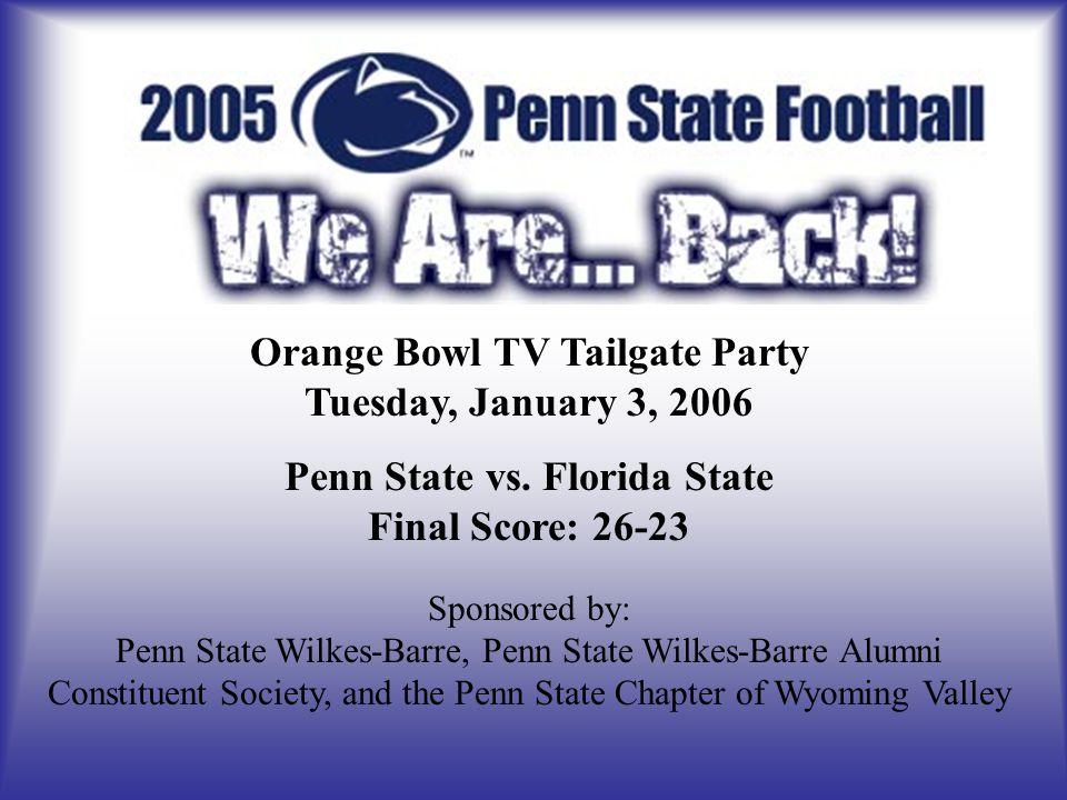 Orange Bowl TV Tailgate Party Tuesday, January 3, 2006 Penn State vs.