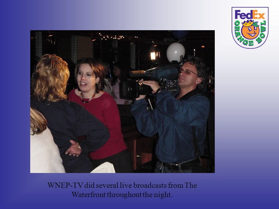 WNEP-TV did several live broadcasts from The Waterfront throughout the night.