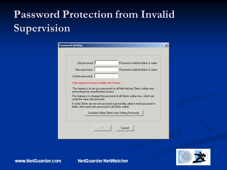 www.NetGuarder.comNetGuarder NetWatcher Password Protection from Invalid Supervision