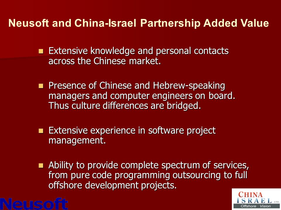 Extensive knowledge and personal contacts across the Chinese market.