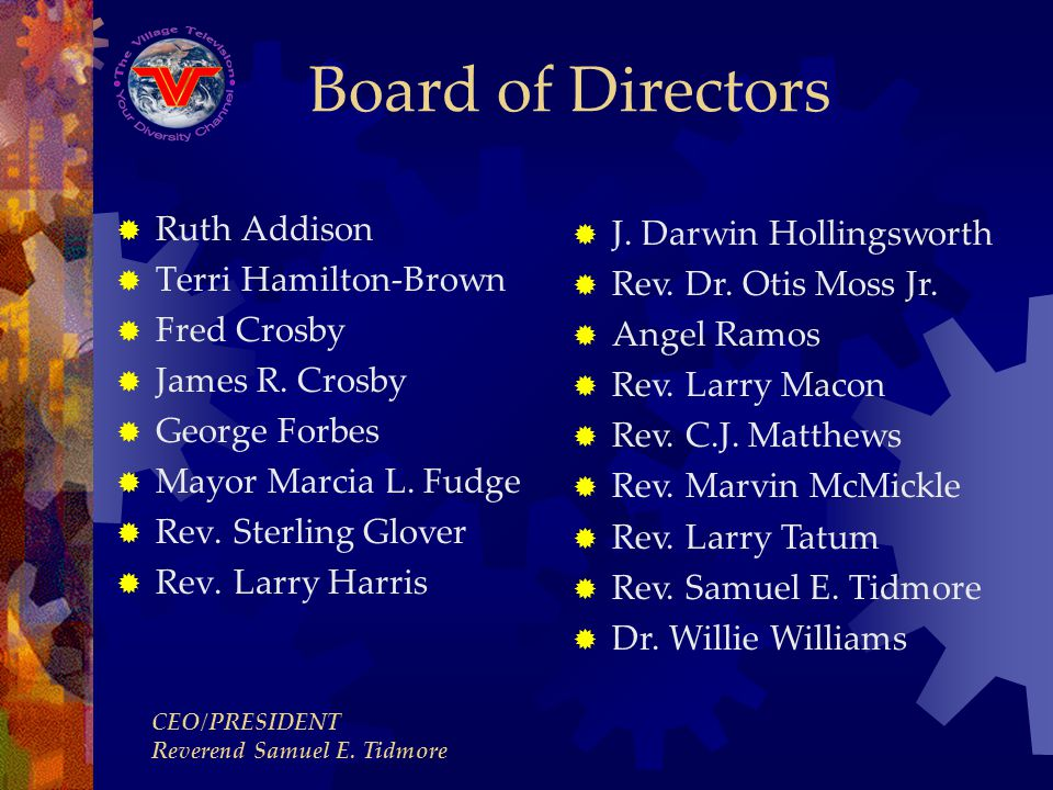 Board of Directors Ruth Addison Terri Hamilton-Brown Fred Crosby James R. Crosby George Forbes Mayor Marcia L. Fudge Rev. Sterling Glover Rev. Larry H